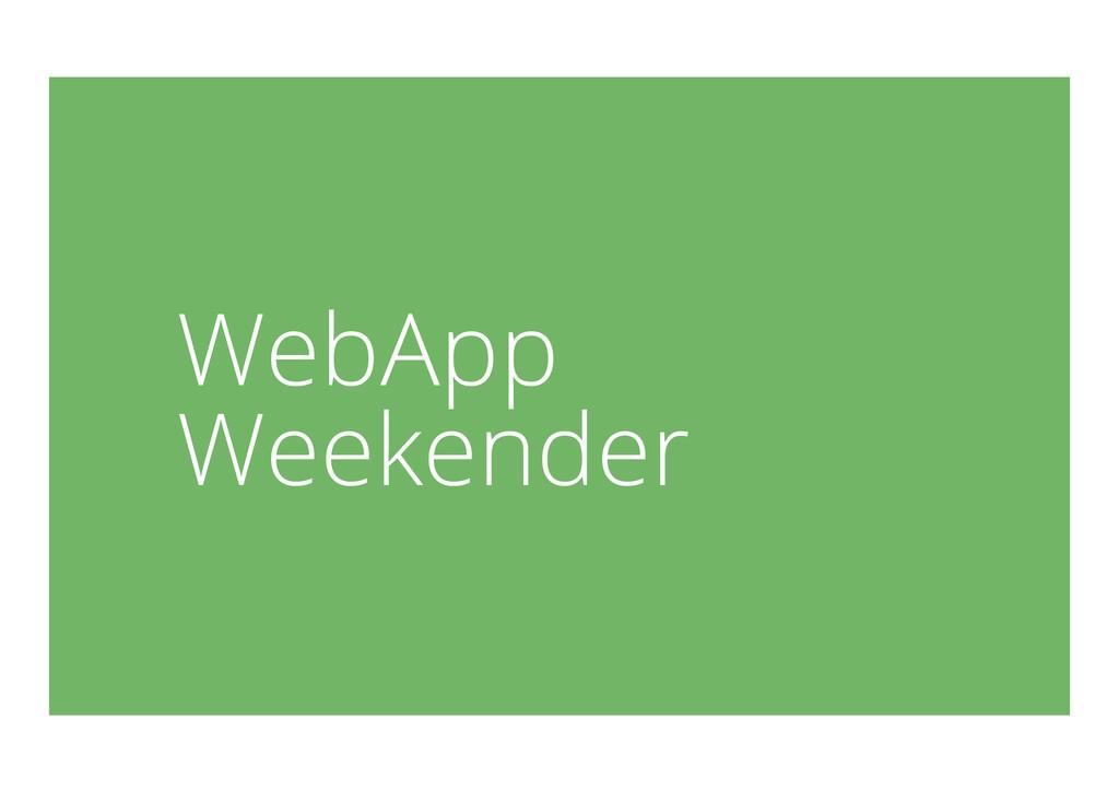 WebApp Weekender