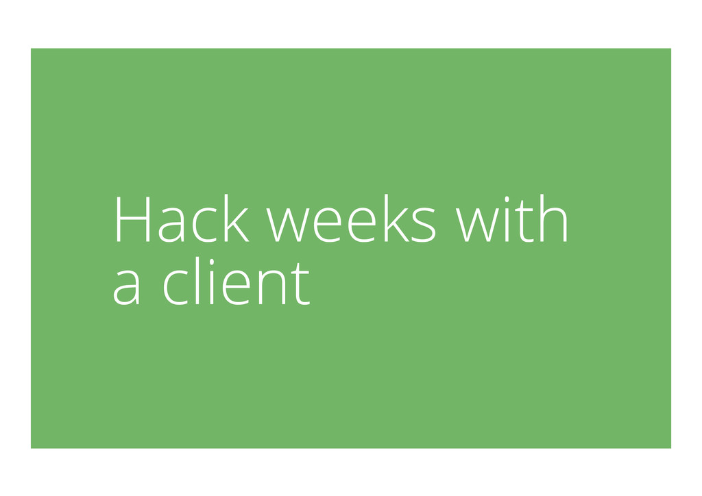 Hack weeks with a client