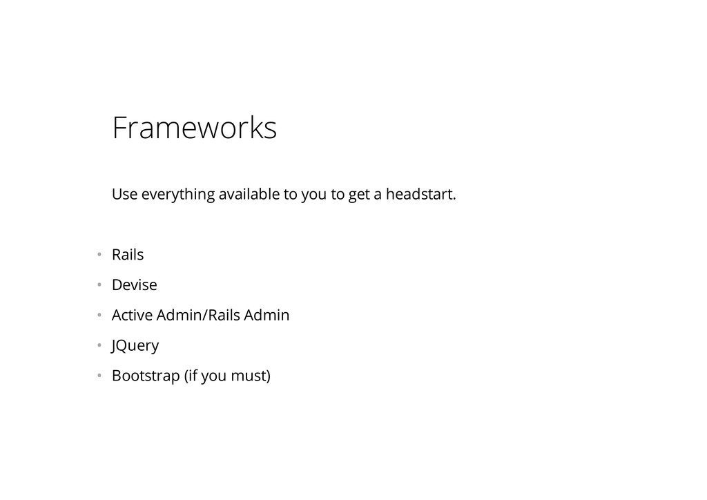 Frameworks Use everything available to you to g...