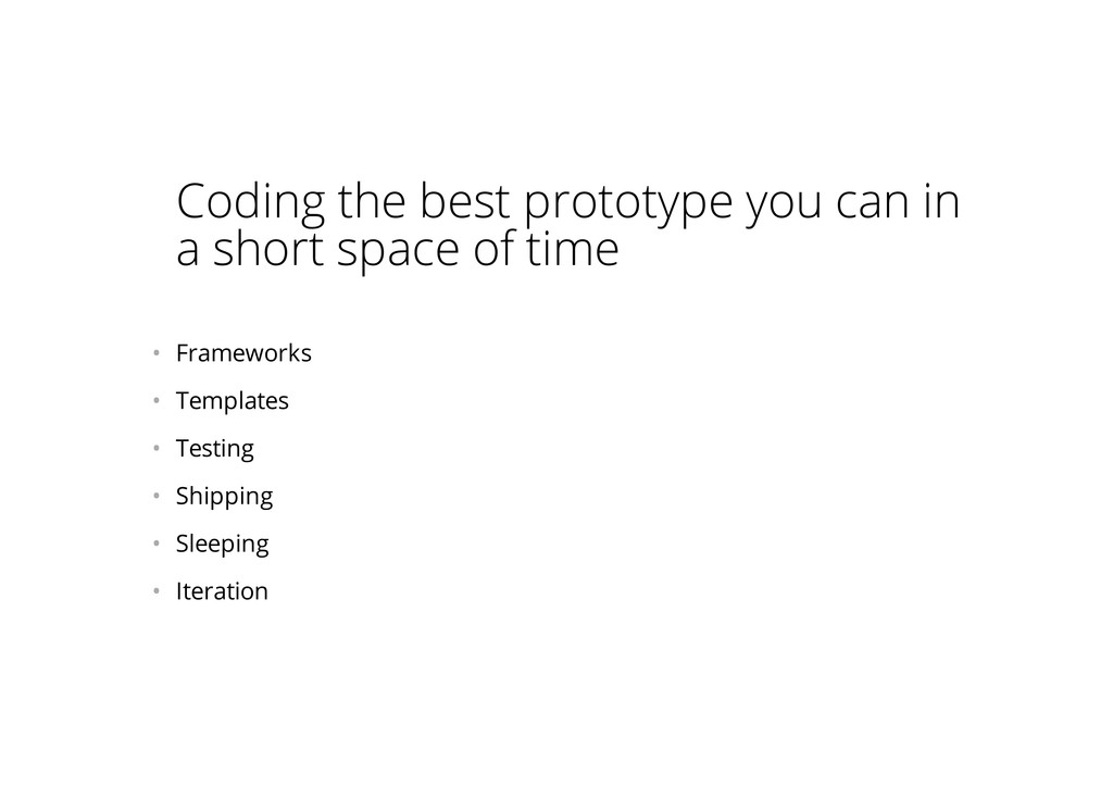 Coding the best prototype you can in a short sp...