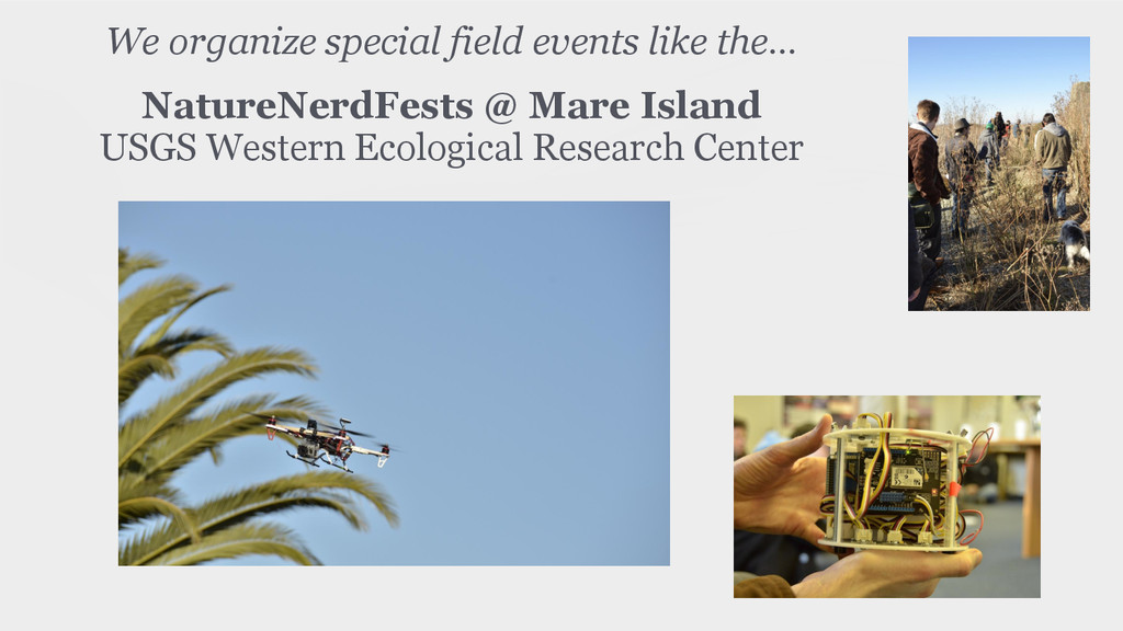 We organize special field events like the… ! Na...