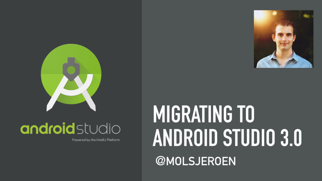 @MOLSJEROEN MIGRATING TO ANDROID STUDIO 3.0