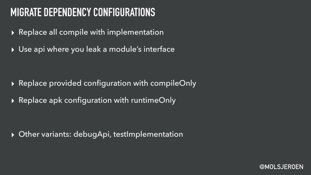 @MOLSJEROEN MIGRATE DEPENDENCY CONFIGURATIONS ▸...