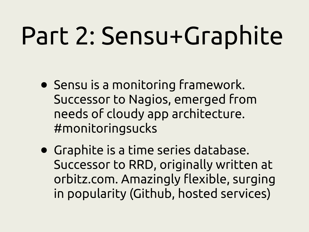 Part 2: Sensu+Graphite • Sensu is a monitoring ...