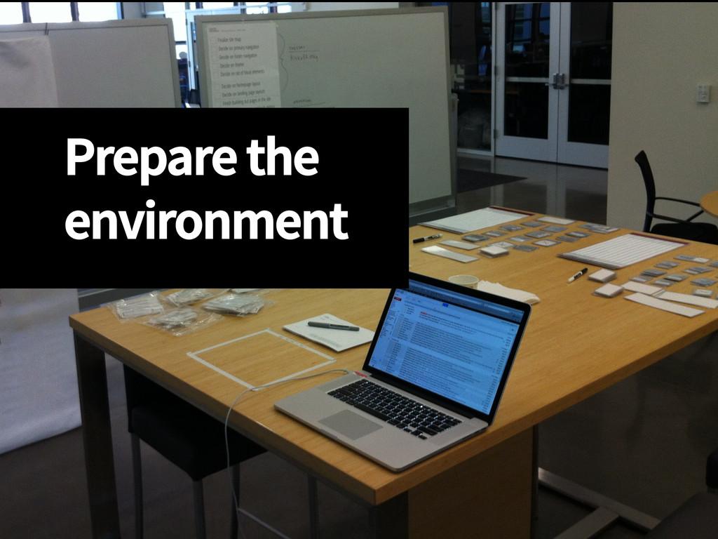 Prepare the environment