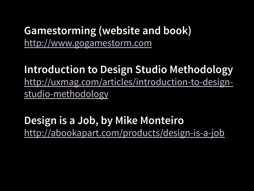 Gamestorming (website and book) http://www.goga...
