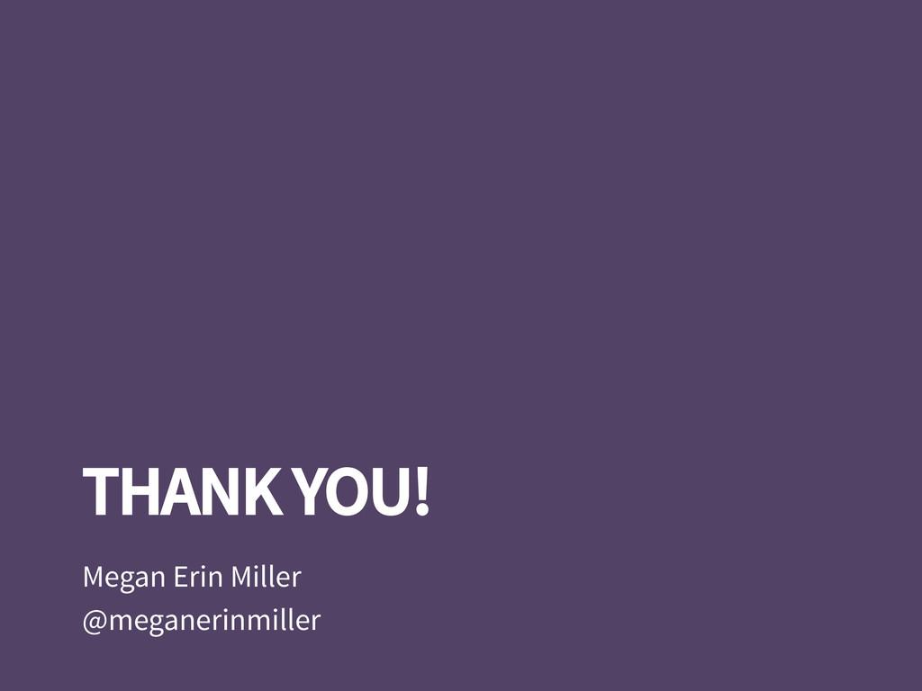 Megan Erin Miller @meganerinmiller THANK YOU!