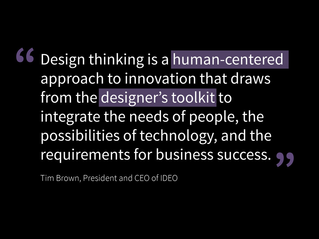 """"""" """" Design thinking is a human-centered appro..."""