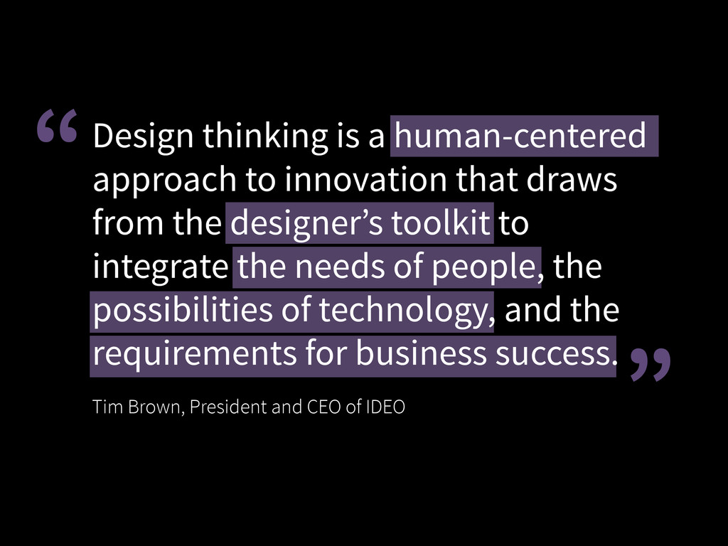 Design thinking is a human-centered approach to...