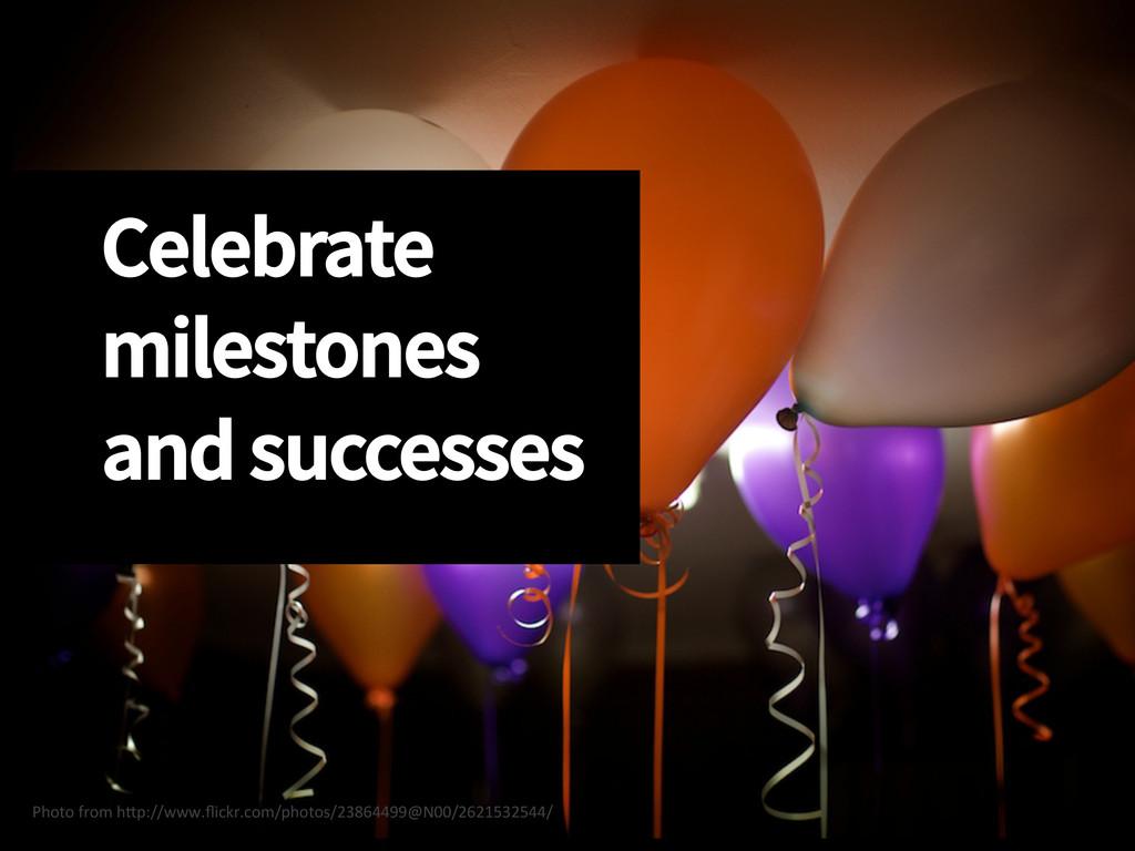 Celebrate milestones and successes Photo ...