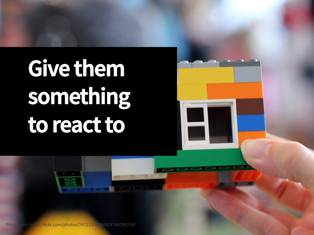 Give them something to react to Photo fro...
