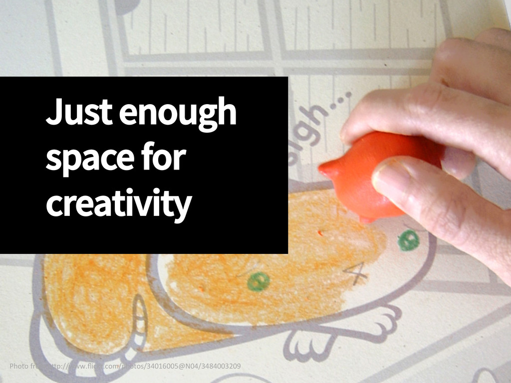 Just enough space for creativity Photo from...