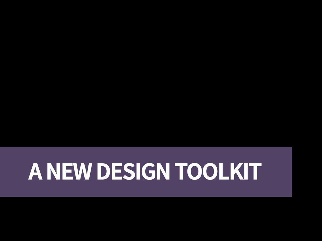A NEW DESIGN TOOLKIT