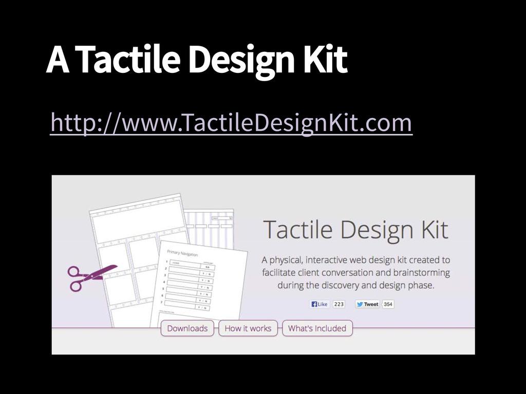 A Tactile Design Kit http://www.TactileDesignK...