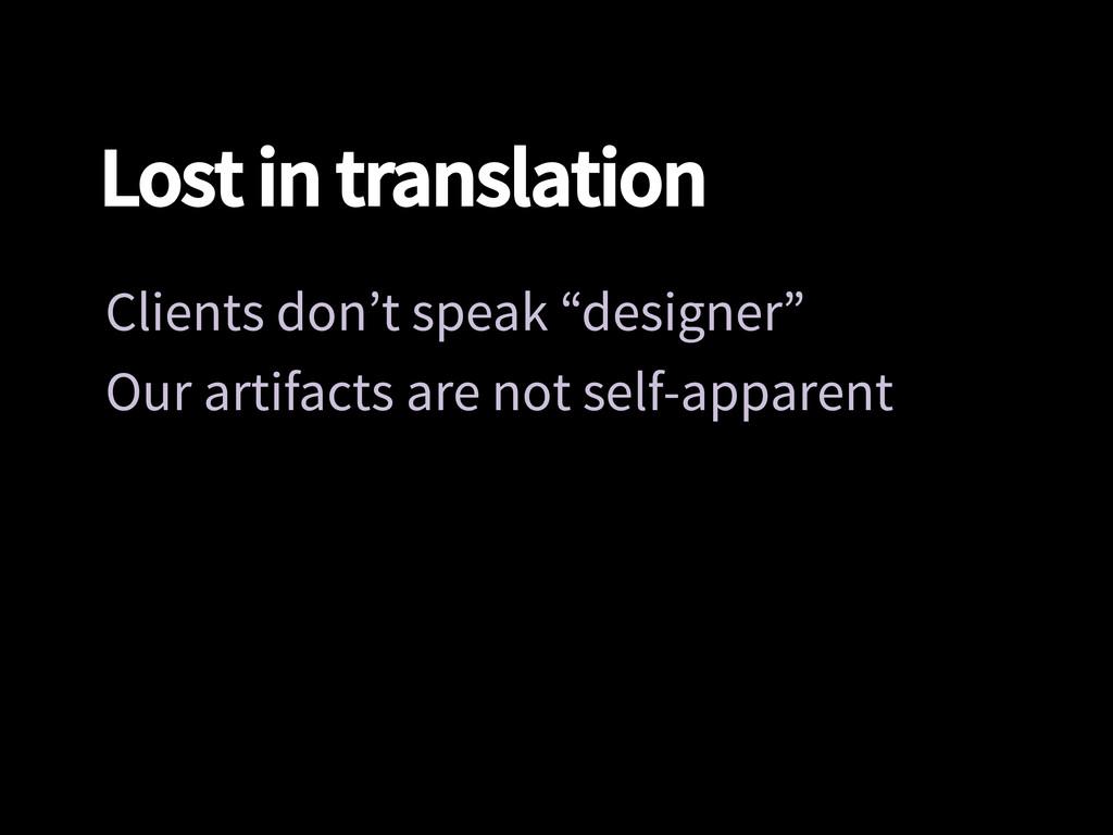 """Lost in translation Clients don't speak """"desig..."""