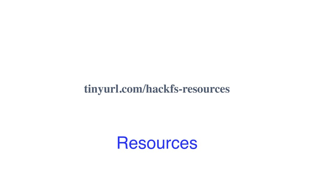 Resources tinyurl.com/hackfs-resources