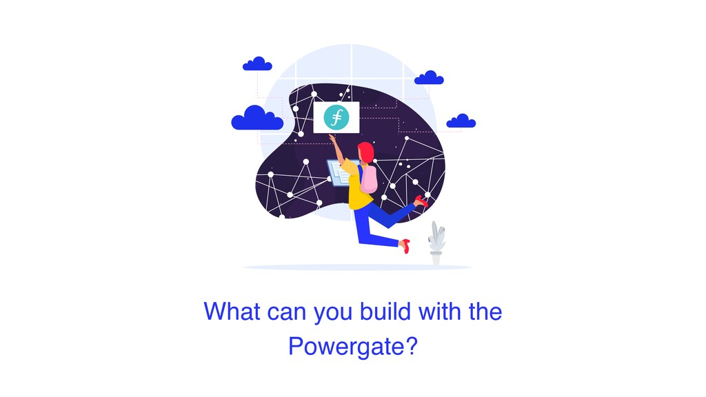 What can you build with the Powergate?