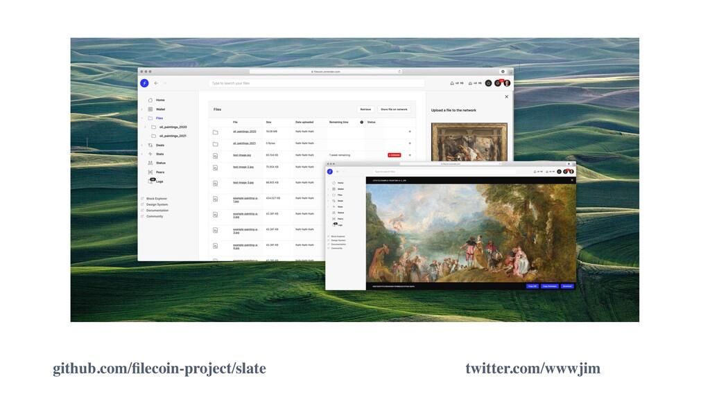 github.com/filecoin-project/slate twitter.com/ww...