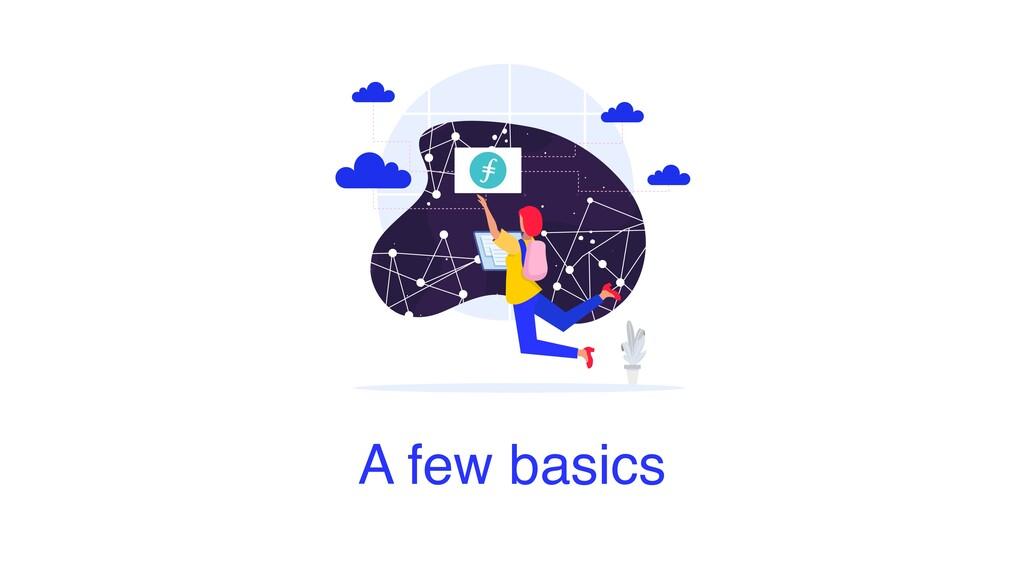 A few basics