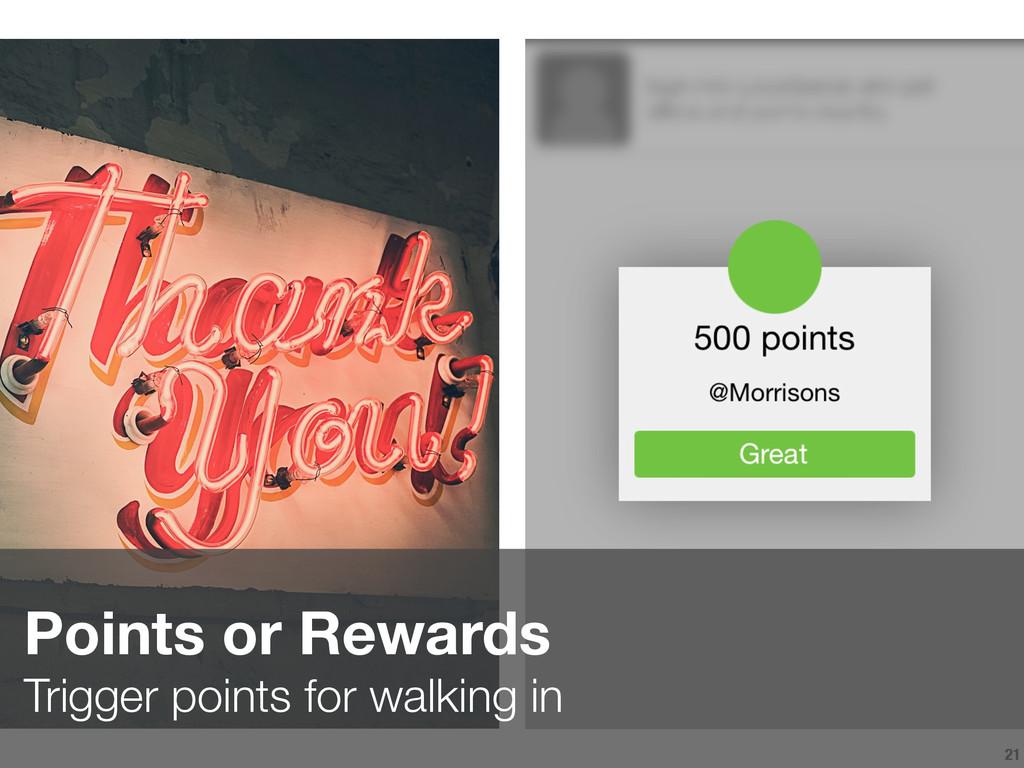 21 Points or Rewards Trigger points for walkin...