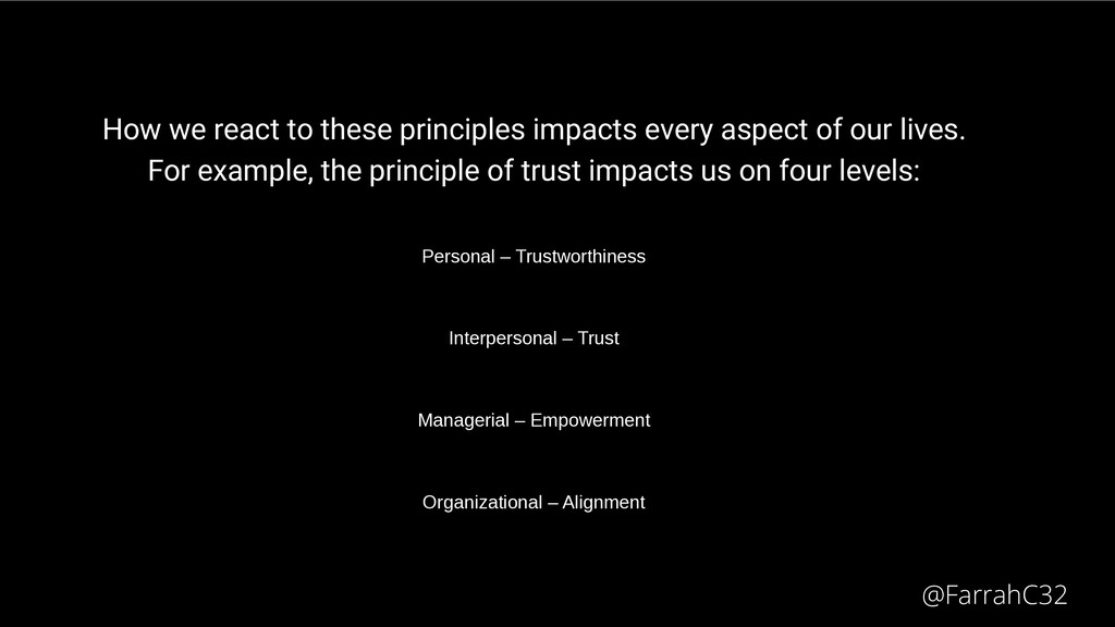 How we react to these principles impacts every ...