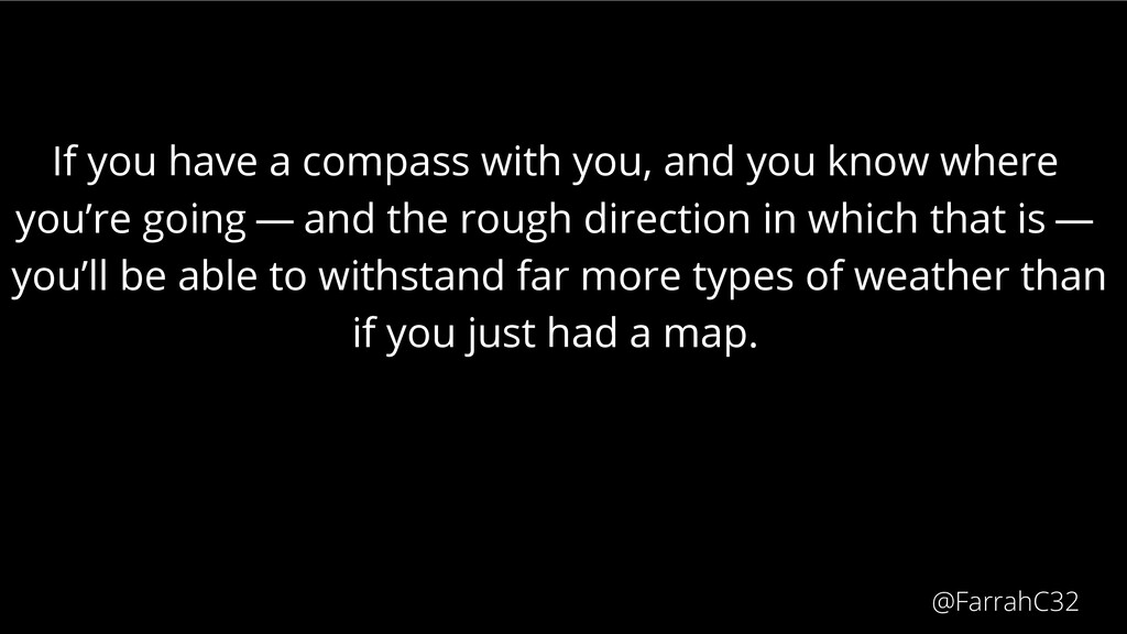 If you have a compass with you, and you know wh...