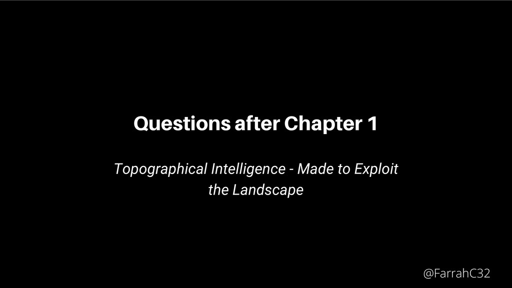 Questions after Chapter 1 Topographical Intelli...