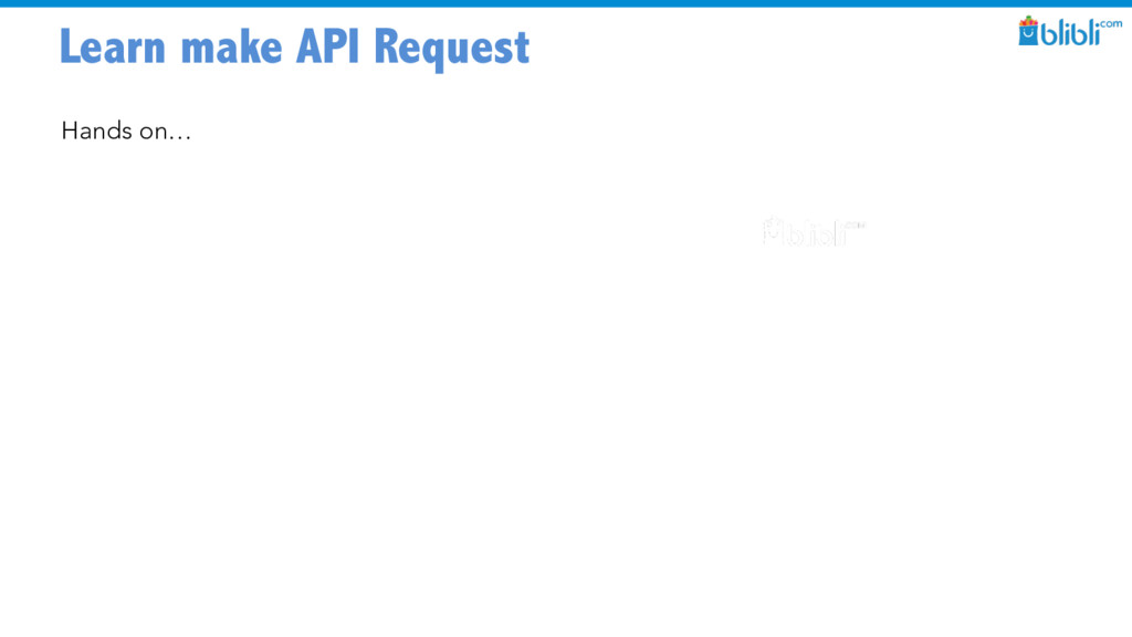 Learn make API Request Hands on…