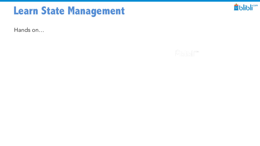 Learn State Management Hands on…