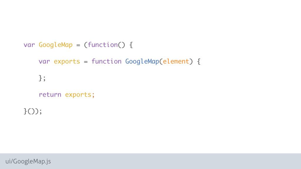 ui/GoogleMap.js var GoogleMap = (function() { ...