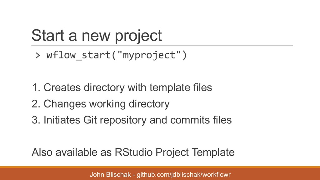 "Start a new project > wflow_start(""myprojec..."