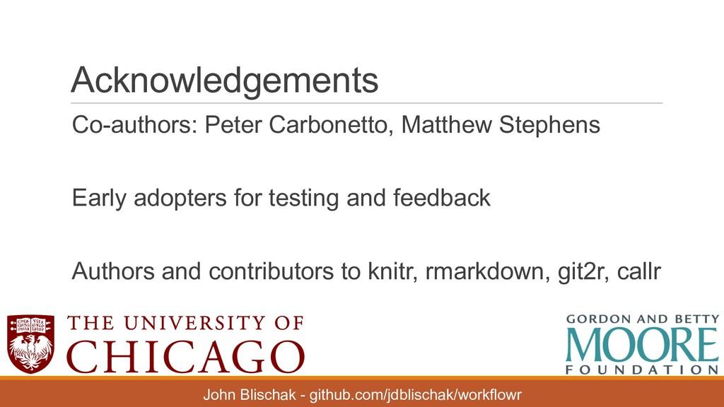 Acknowledgements Co-authors: Peter Carbonett...