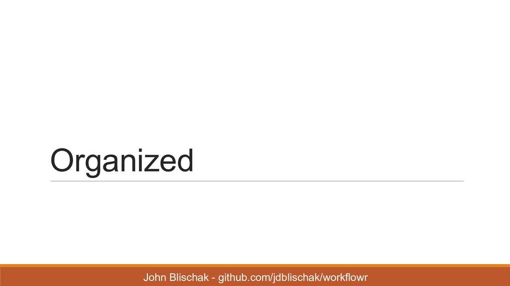 Organized John Blischak - github.com/jdblisc...