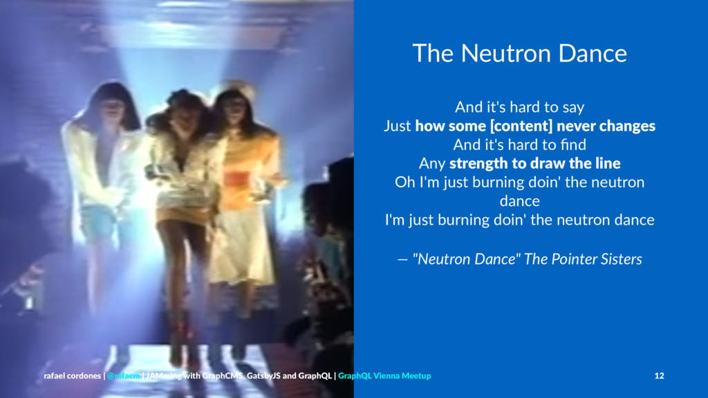 The Neutron Dance And it's hard to say Just how...