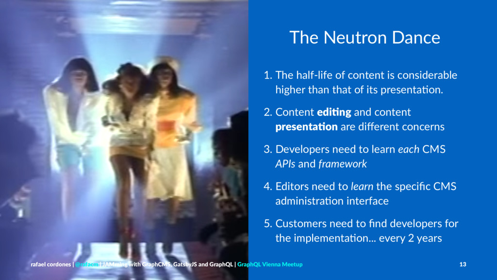 The Neutron Dance 1. The half-life of content i...