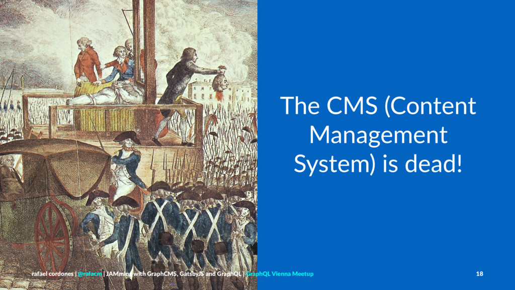 The CMS (Content Management System) is dead! ra...