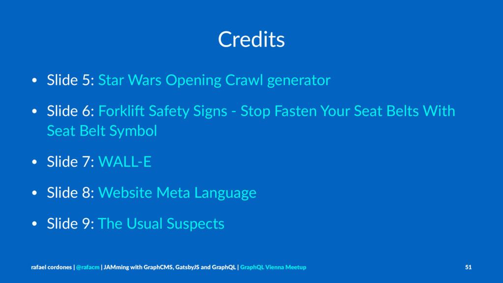 Credits • Slide 5: Star Wars Opening Crawl gene...
