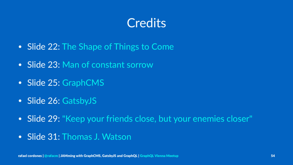 Credits • Slide 22: The Shape of Things to Come...
