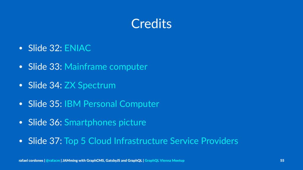 Credits • Slide 32: ENIAC • Slide 33: Mainframe...