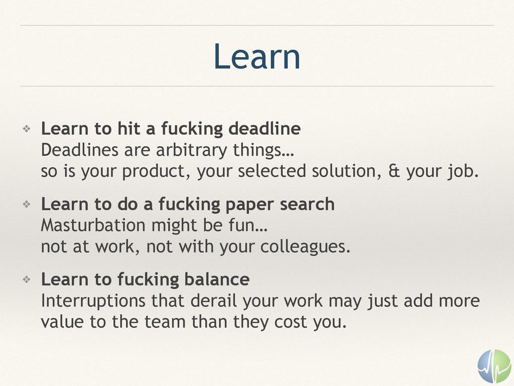 Learn ❖ Learn to hit a fucking deadline  Deadl...