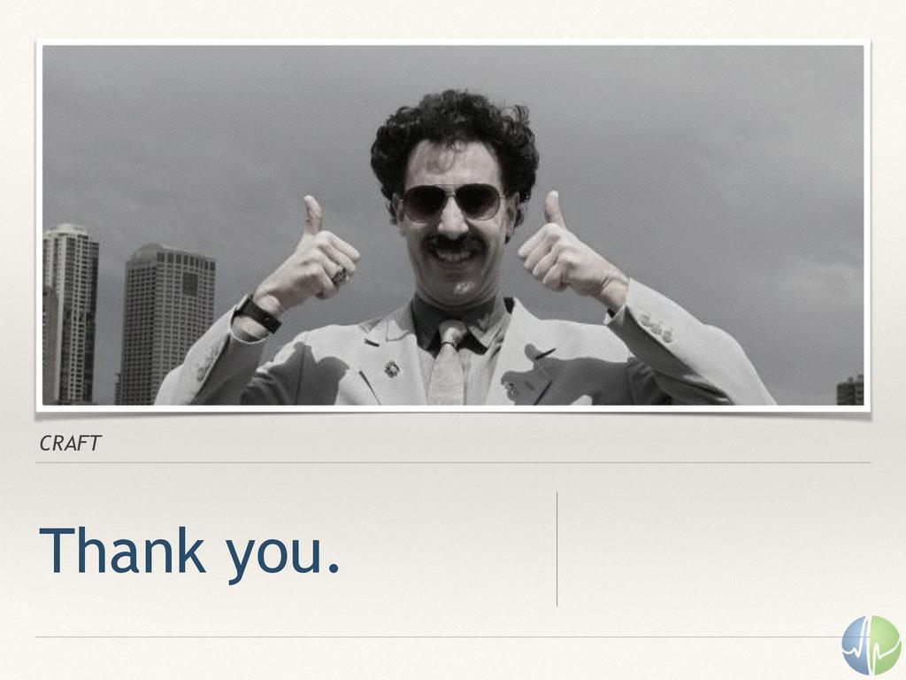CRAFT Thank you.