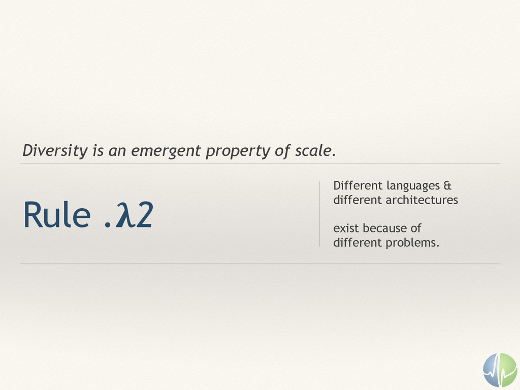 Diversity is an emergent property of scale. Rul...