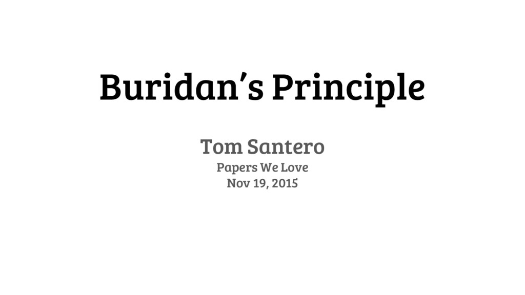 Buridan's Principle Tom Santero Papers We Love ...