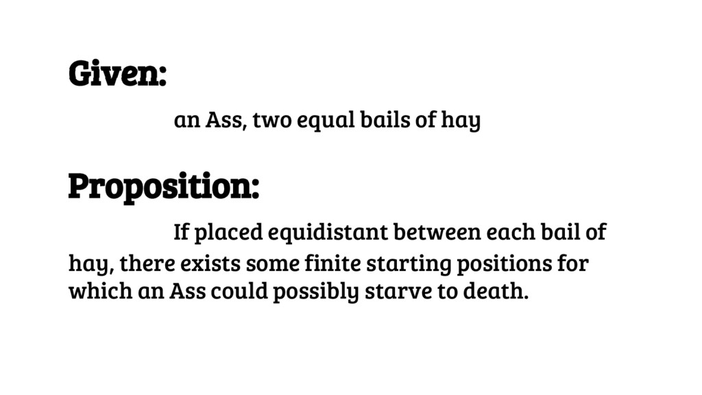 Given: an Ass, two equal bails of hay Propositi...