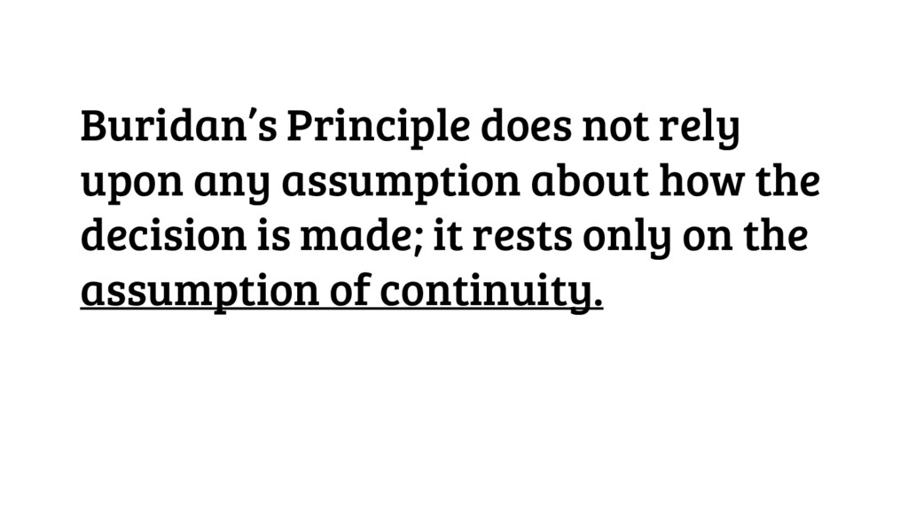 Buridan's Principle does not rely upon any assu...