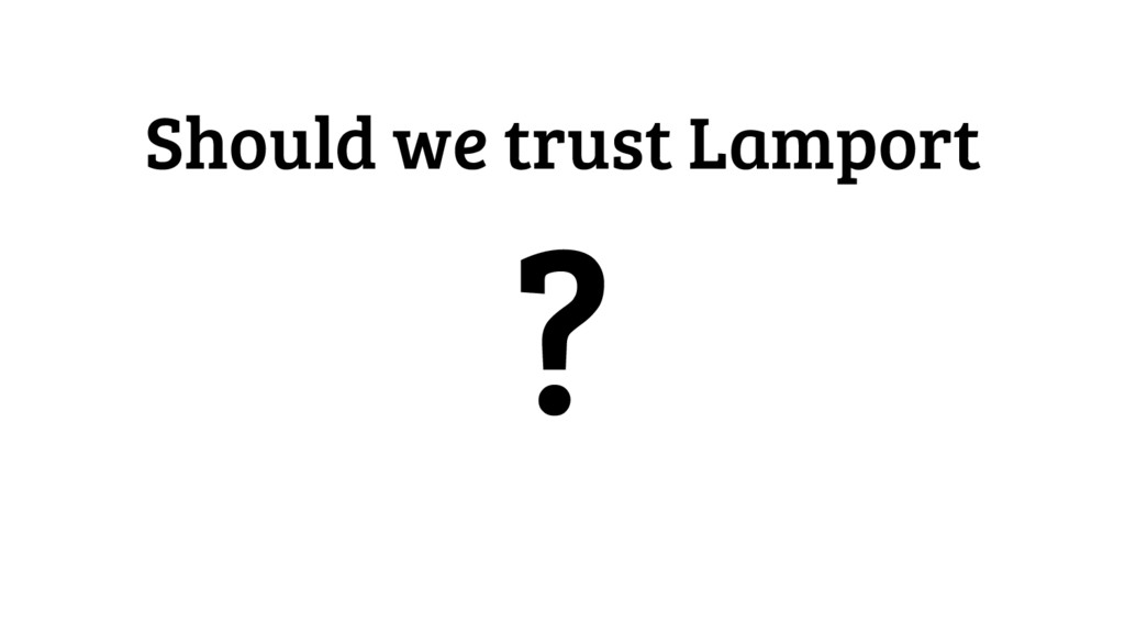 Should we trust Lamport ?