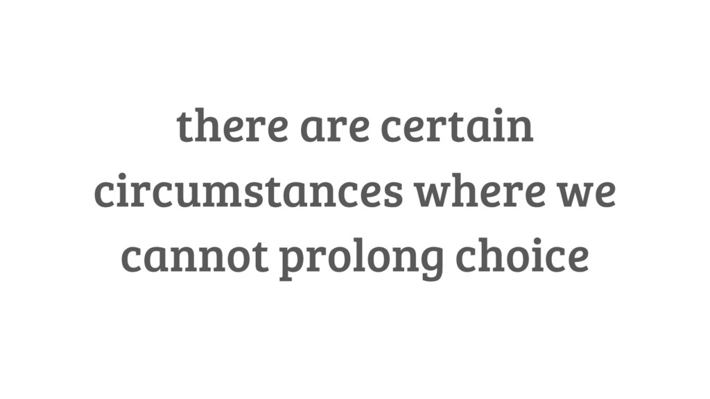 there are certain circumstances where we cannot...