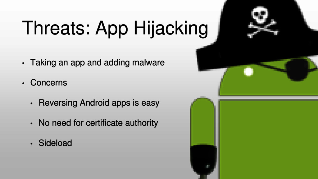 Threats: App Hijacking • Taking an app and addi...