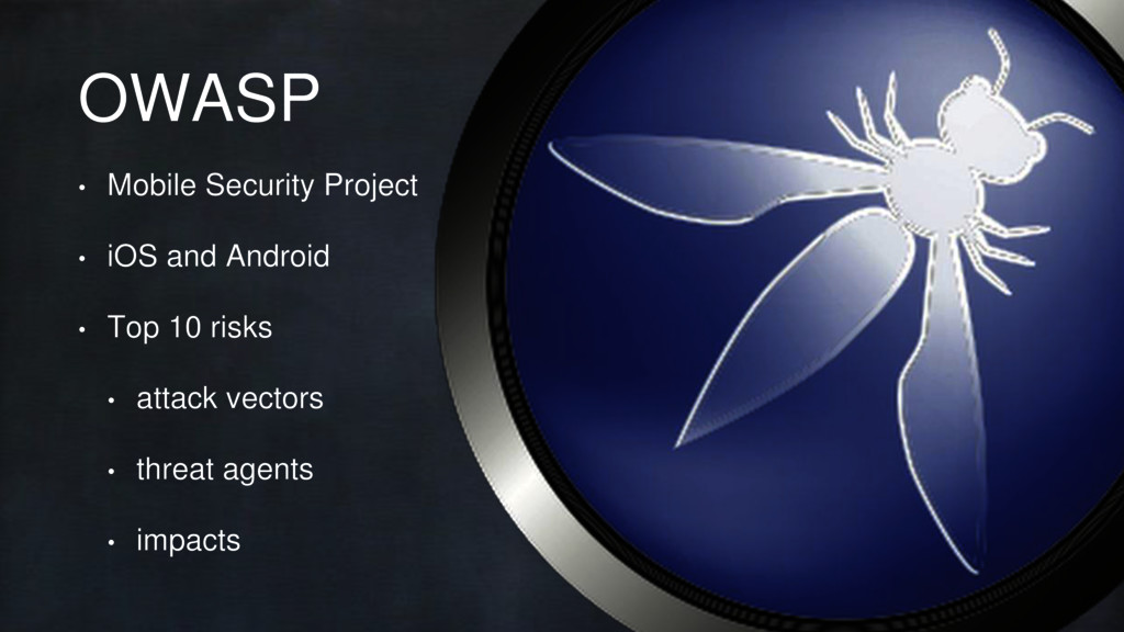 OWASP • Mobile Security Project • iOS and Andro...