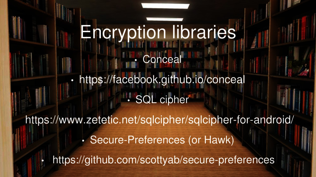 Encryption libraries • Conceal • https://facebo...
